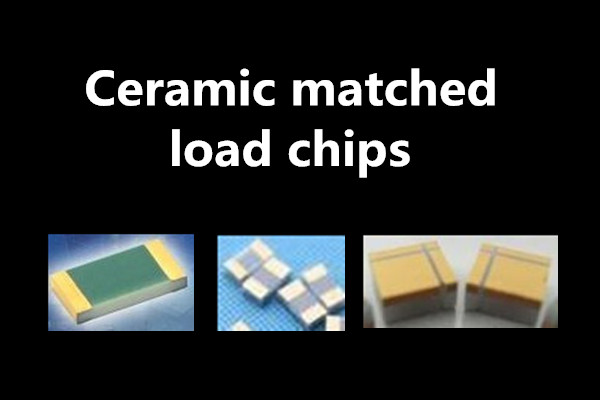 Ceramic matched load chips