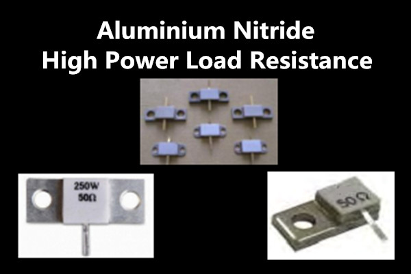 Aluminium Nitride High Power Load Resistance