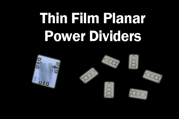 Thin Film Planar Power Dividers